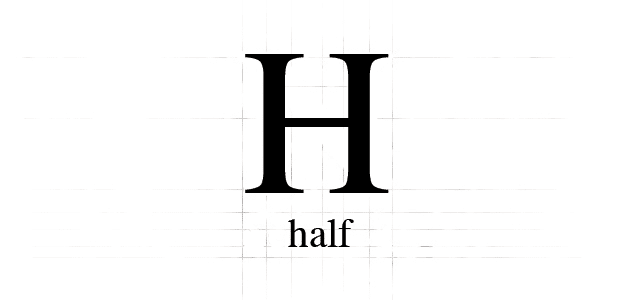 H is for Half