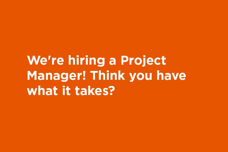 We're hiring a Project Manager